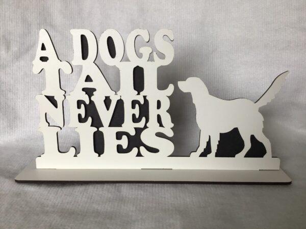 A DOG TAIL NEVER LIES